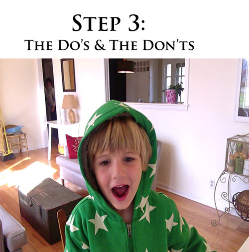 Step 3: the Do's & the Don'ts