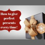 "Present with wording ""How To give Perfect present every time"""