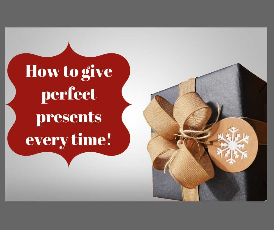 """Present with wording """"How To give Perfect present every time"""""""